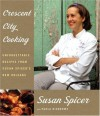 Crescent City Cooking: Unforgettable Recipes from Susan Spicer's New Orleans - Susan Spicer, Paula Disbrowe