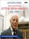 The Essential Letters from America: The 1990s - Alistair Cooke