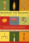 Savoring Seasons Of Northern Heartland - Beth Dooley, Lucia Watson