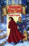 Shadows After Dark - Ouida Crozier