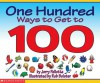 One Hundred Ways To Get To 100 - Jerry Pallotta