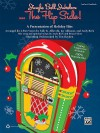 Jingle Bell Jukebox . . . the Flip Side!: A Presentation of Holiday Hits Arranged for 2-Part Voices (Teacher's Handbook) - Sally K. Albrecht, Jay Althouse, Andy Beck