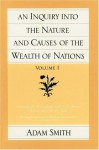 An Inquiry into the Nature & Causes of the Wealth of Nations, Part 1 - Adam Smith