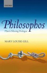 Philosophos: Plato's Missing Dialogue - Mary Louise Gill