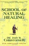 School of Natural Healing - John R. Christopher