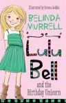 Lulu Bell and the Birthday Unicorn (Lulu Bell, #1) - Belinda Murrell, Serena Geddes