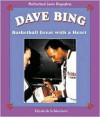Dave Bing: Basketball Great with a Heart - Elizabeth Schleichert