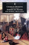 American Notes for General Circulation: Revised Edition - Charles Dickens, Patricia Ingham