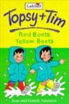 Red Boots, Yellow Boots (Topsy + Tim, #3) - Jean Adamson, Gareth Adamson