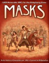 "Masks: 1,000 Memorable NPCs for any Roleplaying Game - John Arcadian, Patrick Benson, Walt Ciechanowski, Don Mappin, Scott Martin, Matthew Neagley, Martin Ralya, Kurt ""Telas"" Schneider, Troy Taylor, Phil Vecchione"