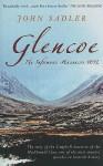 Glencoe: The Infamous Massacre 1692 - John Sadler