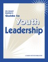 An Asset Builder's Guide to Youth Leadership - David Adams, Kalisha Davis, Jerry Finn, Jennifer Griffin-Wiesner, Mary Byers