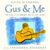 Gus & Me: The Story of My Granddad and My First Guitar - Keith Richards