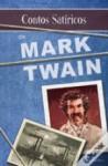 Contos satíricos de Mark Twain - Mark Twain