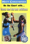 On the Court With...Venus and Serena Williams - Matt Christopher