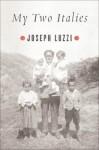 My Two Italies - Joseph Luzzi