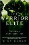 The Warrior Elite: The Forging of SEAL Class 228 - Dick Couch