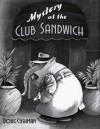 Mystery at the Club Sandwich - Doug Cushman