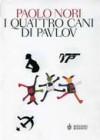 I quattro cani di Pavlov - Paolo Nori