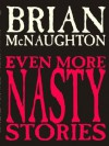 Even More Nasty Stories: Tales of Cthulhu and More - Brian McNaughton