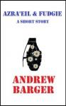 Azra'eil & Fudgie: A Short Story - Andrew Barger