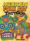 TATTOOS: Mexican Folk Art Tattoos - NOT A BOOK