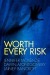 Worth Every Risk - Jennifer Leeland, Dawn Montgomery, Lainey Bancroft