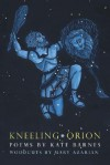 Kneeling Orion - Kate Barnes
