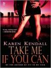 Take Me If You Can (ARTemis, Inc. #1) - Karen Kendall
