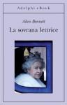 La sovrana lettrice - Monica Pavani, Alan Bennett