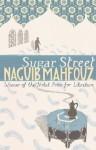 Sugar Street: Cairo Trilogy 3 - Naguib Mahfouz