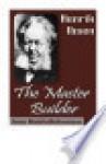 The Master Builder - William Archer