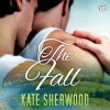 The Fall - Kate Sherwood, Max Lehnen