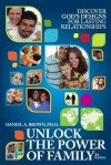 Unlock The Power of Family - Daniel A. Brown, Jack W. Hayford