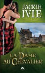 La Dame au chevalier (Pemberley) (French Edition) - Jackie Ivie, Claire Sarradel