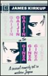 Gaijin on the Ginza: A Novel - James Kirkup