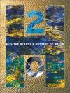 H20: The Beauty and Mystery of Water - Hans W. Silvester, Bernard Fischesser