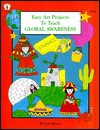 Easy Art Projects to Teach Global Awareness - Lynn Brisson, Jan Keeling