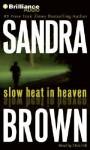 Slow Heat in Heaven - Sandra Brown, Dick Hill