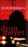 Tod vor Morgengrauen: Kriminalroman (German Edition) - Deon Meyer, Karl-Heinz Ebnet