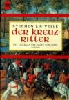 Der Kreuzritter - Stephen J. Rivelle, K. Schatzhauser