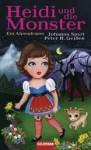 Heidi und die Monster - Johanna Spyri, Peter H. Geißen