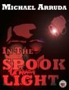 In The Spooklight - Michael Arruda
