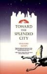 Toward the Splendid City - Marjorie Agosín