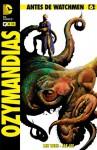 Antes de Watchmen: Ozymandias núm. 06 - Len Wein, Jae Lee, John Higgins