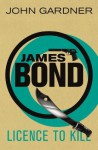 Licence to Kill (James Bond) - John Gardner
