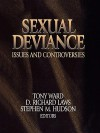 Sexual Deviance: Issues And Controversies - Tony Ward