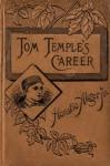 Tom Temple's Career - Horatio Alger Jr.