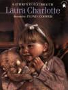 Laura Charlotte - Kathryn O. Galbraith
