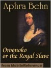 Oroonoko or the Royal Slave - Aphra Behn